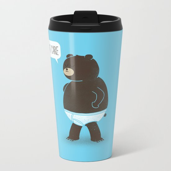 A Bear In Underwear That Just Don't Care Metal Travel Mug