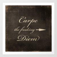 carpe diem Art Prints featuring Carpe Diem by Durin Eberhart