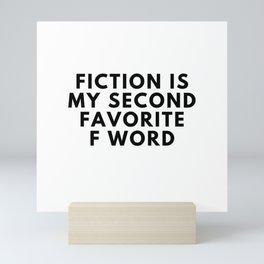 Fiction is My Second Favorite F Word Mini Art Print