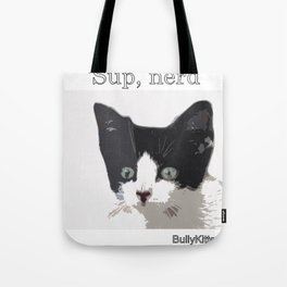 bully kitten sup nerd Tote Bag