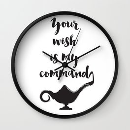 Your wish is my command Quote Wall Clock