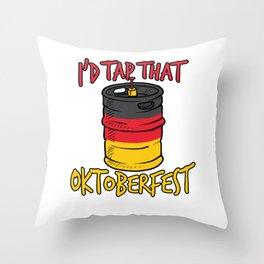 I'd Tap That Germany Oktoberfest 2018 Beer Keg Throw Pillow