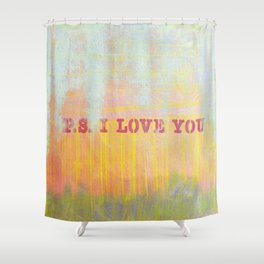 P.S I Love You Shower Curtain