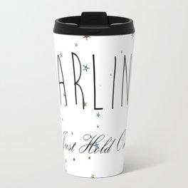 Darling Just Hold On Travel Mug