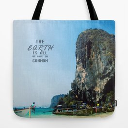 The Earth is all we have in Common Tote Bag