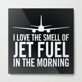 I Love the Smell of Jet Fuel in the Morning Aviation Illustration Metal Print