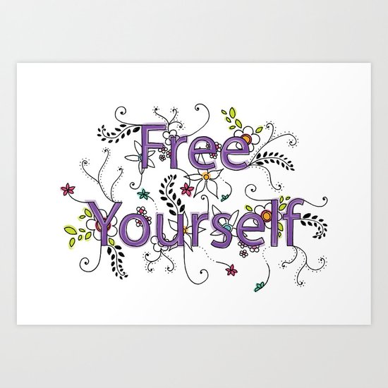 Free Yourself Art Print