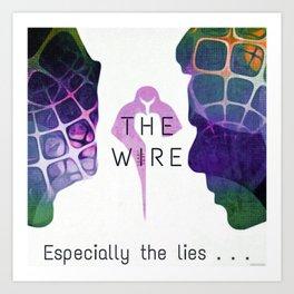 Especially the Lies - The Wire Alternate Artwork Art Print