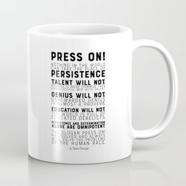 Press on! Persistence - Motivational Quote by J. Calvin Coolidge Coffee Mug