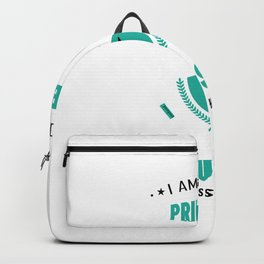 I Am Not A Princess I Dont Need Saving I Am A Nurse Got This Shit Handled - Nurse Design Backpack