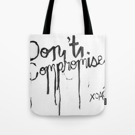 Black + White Don't Compromise, Silk Graffiti by Aubrie Costello Tote Bag