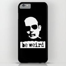 Hunter S. Thompson  |  Be Weird iPhone 6 Plus Slim Case
