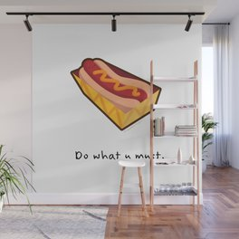 Hot Dog Knows its Fate. (Words) Wall Mural