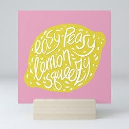 Easy-Peasy Lemon Squeezy Mini Art Print