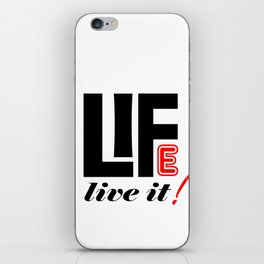 Life Live It iPhone Skin