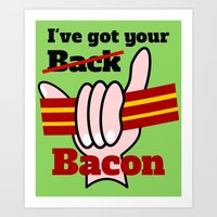 bacon Art Prints featuring Bacon by mailboxdisco