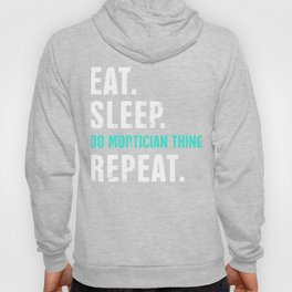 Eat. Sleep. Do Mortician Things. Repeat. Hoody