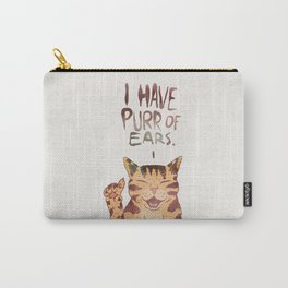 I HAVE PURR OF EARS. Carry-All Pouch