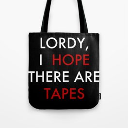Lordy, I hope there are tapes (black) Tote Bag