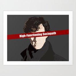 Sherlock: High-Functioning Sociopath Art Print