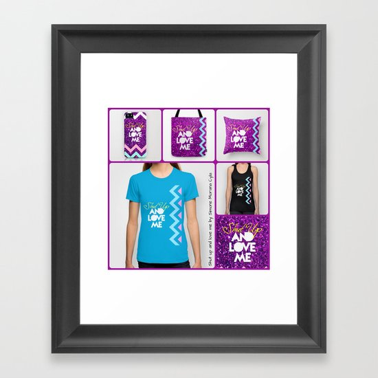 SHUT UP AND LOVE ME © PURPLE LIMITED EDITION for IPHONE Framed Art Print