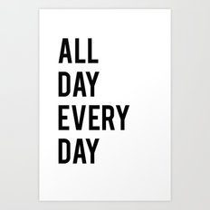 All Day TShirt Art Print