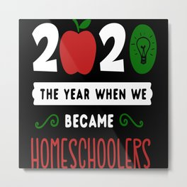 2020 We Became Home Schoolers Metal Print