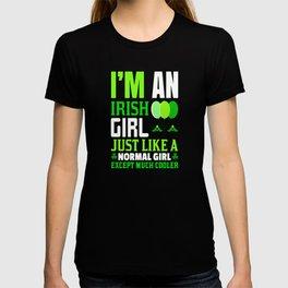 I'm An irish Girl Just Like A Normal Girl T-shirt