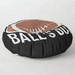 Fall's Out Ball's Out American Football Floor Pillow