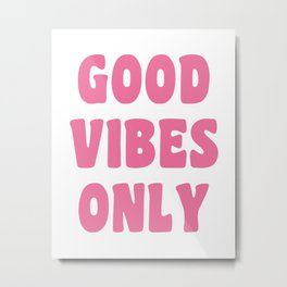 Good Vibes Only in Pink Retro Lettering Metal Print