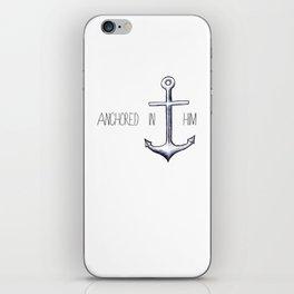 Anchored in Him iPhone Skin