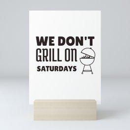 We do not barbecue on Saturdays Mini Art Print