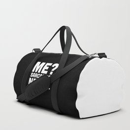 Me? Sarcastic? Funny Quote Duffle Bag