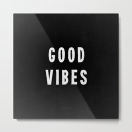 Grungy Distressed Ink Good Vibes | White on Black Metal Print