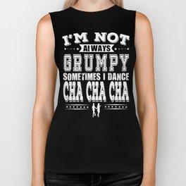 Grumpy Cha Cha Cha Dancer Gift Biker Tank