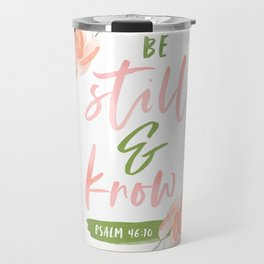Be Still and Know Bible Verse Travel Mug