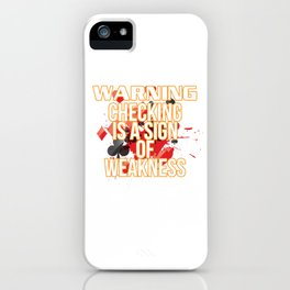 Poker Gift Warning Checking is Weakness Casino Hold Em iPhone Case