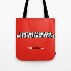 I GOT 99 PROBLEMS, BUT A BEARD AIN'T ONE. Tote Bag