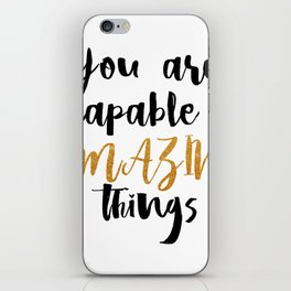 You  are  capable  of  amazing  things iPhone Skin