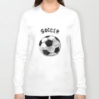 soccer Long Sleeve T-shirts featuring Soccer by Matthias Leutwyler