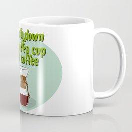 Sloth down & drink a cup of coffee Coffee Mug