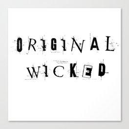 Original Wicked Canvas Print
