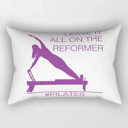 Leave It All On the Reformer #Pilates Rectangular Pillow