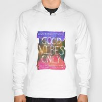 good vibes only Hoodies featuring Good Vibes Only by Schatzi Brown
