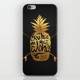 You had me at Aloha (GOLD EDITION) iPhone Skin