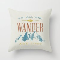 not all who wander are lost Throw Pillows featuring Not All who Wander are Lost by Zeke Tucker