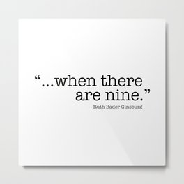 ...when there are nine. Metal Print