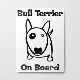 Bull terrier on Board Metal Print