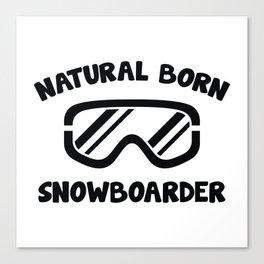 Natural Born Snowboarder Canvas Print