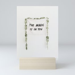 The Magic is in You Mini Art Print